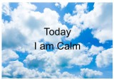 TODAY I AM CALM