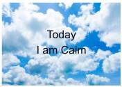 TODAY I AM CALM