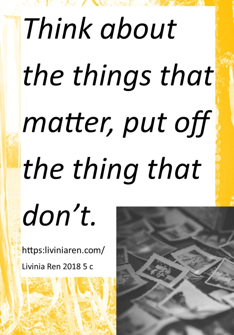 think about the things that matter